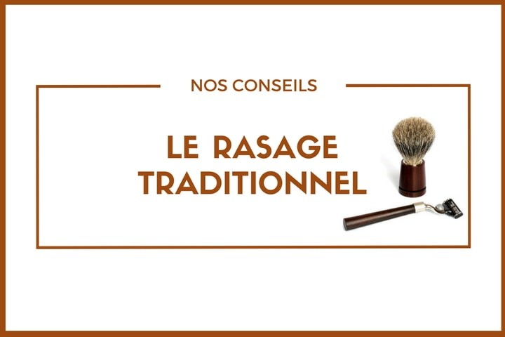 Le rasage traditionnel